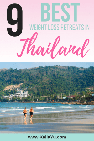 9 Best Weight Loss Retreats In Thailand Kaila Yu